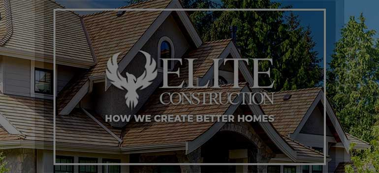 Elite Construction & Roofing How We Create Better Homes Thumb
